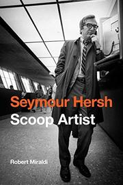 SEYMOUR HERSH by Robert Miraldi