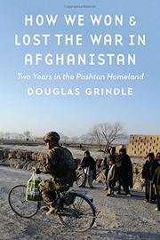 HOW WE WON AND LOST THE WAR IN AFGHANISTAN by Douglas  Grindle