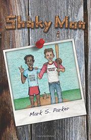 Shaky Man by Mark S. Parker