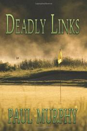 DEADLY LINKS by Paul Murphy