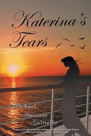 Katerina's Tears by Michael Amicone Galitello