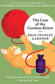 THE CASE OF THE CARELESS KITTEN by Erle Stanley Gardner