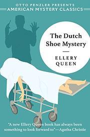 THE DUTCH SHOE MYSTERY by Ellery Queen