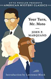 YOUR TURN, MR. MOTO by John P. Marquand