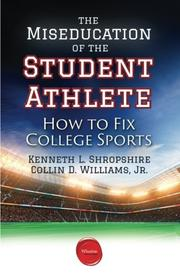 MISEDUCATION OF THE STUDENT ATHLETE by Kenneth L. Shropshire