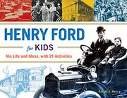 HENRY FORD FOR KIDS by Ronald A. Reis