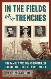 IN THE FIELDS AND THE TRENCHES by Kerrie Logan Hollihan