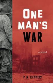 ONE MAN'S WAR by P.M. Kippert