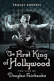 THE FIRST KING OF HOLLYWOOD by Tracey Goessel