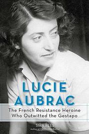 LUCIE AUBRAC by Siân Rees