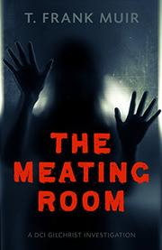 THE MEATING ROOM by T. Frank Muir