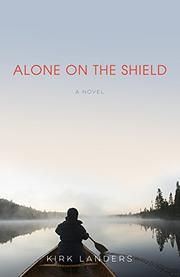 ALONE ON THE SHIELD by Kirk Landers