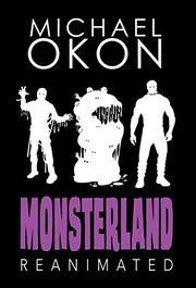 MONSTERLAND REANIMATED by Michael  Okon