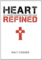 HEART REFINED by Walt Conger