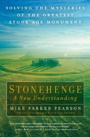 STONEHENGE—A NEW UNDERSTANDING by Mike Parker Pearson