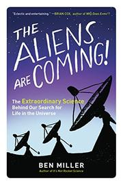 THE ALIENS ARE COMING! by Ben Miller