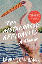 THE MOTHERHOOD AFFIDAVITS by Laura Jean Baker