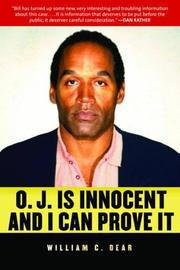 O.J. IS INNOCENT AND I CAN PROVE IT by William C. Dear