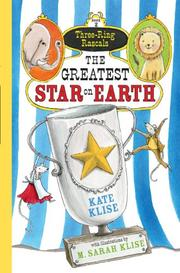 THE GREATEST STAR ON EARTH by Kate Klise
