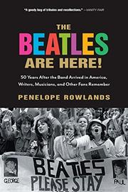 THE BEATLES ARE HERE! by Penelope Rowlands