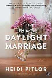 THE DAYLIGHT MARRIAGE by Heidi Pitlor