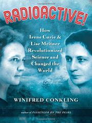 RADIOACTIVE! by Winifred Conkling
