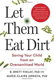 LET THEM EAT DIRT by B. Brett Finlay