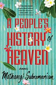 A PEOPLE'S HISTORY OF HEAVEN by Mathangi Subramanian