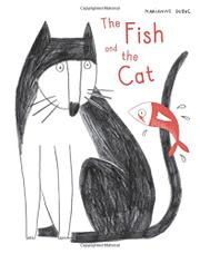 THE FISH AND THE CAT by Marianne Dubuc