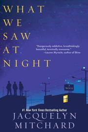 WHAT WE SAW AT NIGHT by Jacquelyn Mitchard