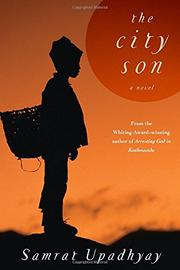 THE CITY SON by Samrat Upadhyay