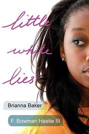 LITTLE WHITE LIES by Brianna Baker