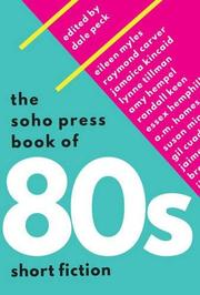 THE SOHO PRESS BOOK OF '80S SHORT FICTION by Dale Peck