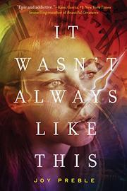 IT WASN'T ALWAYS LIKE THIS by Joy Preble