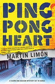 PING-PONG HEART by Martin Limón