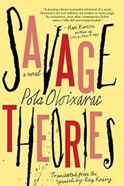 SAVAGE THEORIES by Pola Oloixarac