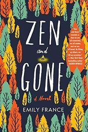 ZEN AND GONE by Emily France