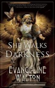 SHE WALKS IN DARKNESS by Evangeline Walton
