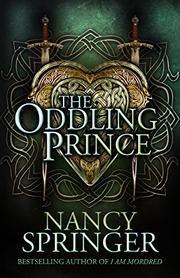 THE ODDLING PRINCE by Nancy Springer