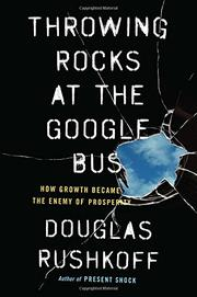 THROWING ROCKS AT THE GOOGLE BUS by Douglas Rushkoff