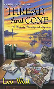 THREAD AND GONE by Lea Wait