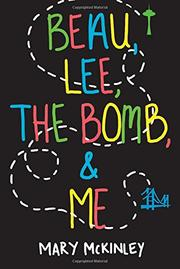 BEAU, LEE, THE BOMB & ME by Mary McKinley