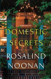DOMESTIC SECRETS by Rosalind Noonan