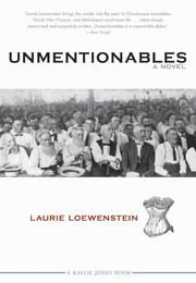 UNMENTIONABLES by Laurie Loewenstein