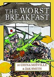 THE WORST BREAKFAST by China Miéville