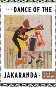 DANCE OF THE JAKARANDA by Peter  Kimani