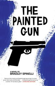 THE PAINTED GUN by Bradley Spinelli