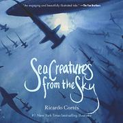SEA CREATURES FROM THE SKY by Ricardo Cortés