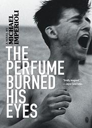 THE PERFUME BURNED HIS EYES by Michael Imperioli