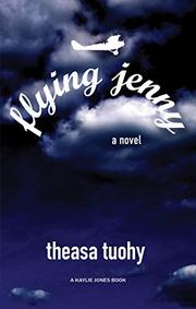FLYING JENNY by Theasa Tuohy